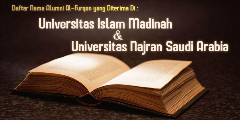 Daftar Nama Alumni Al-Furqon yang Diterima Di: Universitas Islam Madinah dan Universitas Najran Saudi Arabia