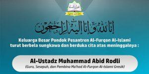 Keluarga Besar Pondok Pesantren Al-Furqon Al-Islami turut Berduka Atas Meninggalnya Al-Ustadz Muhammad Abid Rodli